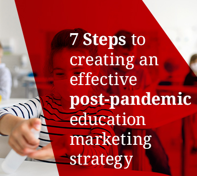 How to create an effective post-pandemic education marketing strategy