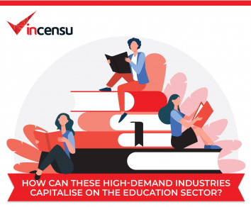 How can these high demand industries capitalise on the education sector?